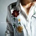 テクいらずでお洒落さん。『ぐっと心惹かれる刺繍で気分がアガル。』4月28日20時〜再再再販!目を奪われる存在感。フラワー刺繍シャツi10