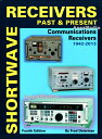 Shortwave Receivers Past & Present Communications Receivers 1942-2013 Fourth Edition