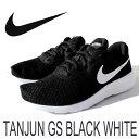 ナイキ あす楽対応 23.5-25cm タンジュン GS 818381 011 NIKE TANJUN GS (011)ブラック/ホワイト/ホワイト キッズシューズ レディースサイズ対応