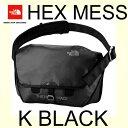 ザ ノースフェイス あす楽対応 ヘックス メッセンジャー M K BLACK NM81456 耐水性の高い生地を使用した20L中型サイズのメッセンジャーバッグ。...