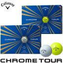 [2016年モデル] キャロウェイ CHROME TOUR (クロム ツアー) ボール 1ダース(12球入り) 【あす楽対応】 [有賀園ゴルフ]