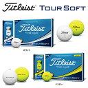 タイトリスト TOUR SOFT ツアーソフト ゴルフボール...