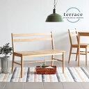 ダイニングチェア ベンチ 背もたれ 北欧 食卓 椅子 ダイニングベンチ 木製 無垢材 ダイニング 天然木 チェア 無垢 シンプル コンパクト 完成品 一人暮らし 家具 ナチュラル カントリー インテリア おしゃれ 新生活 TERRACE ベンチ 送料無料