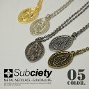 SUBCIETY(サブサエティ)METAL NECKLACE -Guadalupe-(5カラー)【ネックレス メキシコ 聖母 】【CRIMIE CLUCT SUBCIETY DOUBLE STEAL LEFLAH 他 ストリートブランド 正規取扱店】