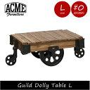 ACME FURNITURE アクメファニチャー GUILD DOLLY TABLE L ギルド ドーリーテーブル コーヒーテーブル ウッド 木製 アイアン 車輪 鉄 スチール アメリカン おしゃれ インダストリアル アンティーク ヴィンテージ ブルックリン