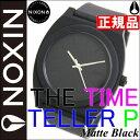 【最大1万円OFFクーポン!26日9時59分まで】【SHOP OF THE YEAR 2018 受賞】ニクソン NIXON タイムテラーP NIXON TIME TELLER P TTP 腕時計 NA119524-00 マットブラック