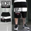【セール 30%OFF】 DOPE スウェットパンツ ショーツ ドープ DOPE SPORT FIELDER SWEATSHORTS 17DP-QS617P/メンズ/レディース/大きいサイズ/B系/ヒップホップ/HIP HOP/B系/B系 ファッション/ストリート/メンズファッション
