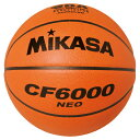 ミカサ MIKASA バスケットボール 6号球 一般女子 大学女子 高校女子 中学女子用 特殊天然皮革 検定球 CF6000-NEO