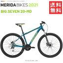 メリダ マウンテンバイク MERIDA BIG. SEVEN 20-MD EB87 メリダ ビッグ セブン 2021 モデル 27.5 送料無料