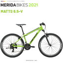 メリダ マウンテンバイク MERIDA MATTS 6.5-V EG51 メリダ マッツ 6.10 V 2021 26インチ モデル