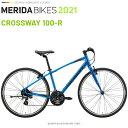 メリダ クロスバイク MERIDA CROSS WAY 100 R EB72 メリダ クロスウェイ 100 R 2021 モデル
