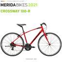 メリダ クロスバイク MERIDA CROSS WAY 100 R ER36 メリダ クロスウェイ 100 R 2021 モデル