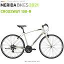 メリダ クロスバイク MERIDA CROSS WAY 100 R ES42 メリダ クロスウェイ 100 R 2021 モデル