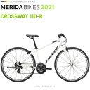メリダ クロスバイク MERIDA CROSS WAY 110 R EW44 メリダ クロスウェイ 110 R 2021 モデル