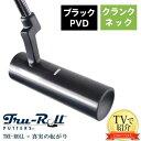 トゥルーロール ゴルフ TR-i クランクネック ブラックPVD仕上げ パター TRU-ROLL Golf Putter トゥルーロール  パター
