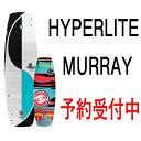ウェイクボード ハイパーライト 2017 HYPERLITE MURRAY 134cm 139cm