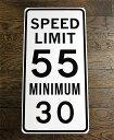 【送料無料】速度規制★SPEED LIMIT 55 MINIMUM 30・約61×30.5センチ・マイル表示★アメリカの交通標識★トラフィックサイン★アメリ…