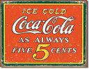 1471COKE Always Five Centsコカコーラ コーク ヴィンテージアメリカン雑貨 ブリキ看板Tin Sign ティンサイン3枚以上で送料無料!