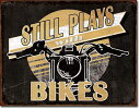 2063Still Plays with Bikesバイカーアメリカン雑貨 ブリキ看板Tin Sign ティンサイン3枚以上で送料無料!