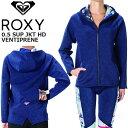 ROXY ロキシー 0.5 MM SUPフードジャケット 0.5 SUP JKT HD VENTIPRENE レディース パーカー RWT181919 サーフィン サップ