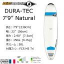 [送料無料] BIC SURF ビック サーフボード 7'9 Natular ナチュラル ファンボード DURA-TEC