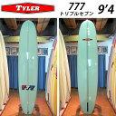【エントリーで10倍】 [送料無料] TYLER SURFBOARDS タイラー サーフボード 777 9'4 トリプルセブン ロングボード LONG BOARD