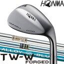 ホンマ 本間 ツアーワールド HONMA TOUR WORLD TW-W FORGED ウェッジ 【