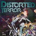 Distorted Terror -Rolling Contact-