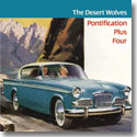 THE DESERT WOLVES / PONTIFICATION PLUS FOUR (CD)