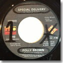 "POLLY BROWN / SPECIAL DELIVERY (7"")"