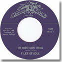 "FILET OF SOUL / DO YOUR OWN THING (7"")"