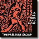 艺人名: P - THE PRESSURE GROUP / ALL OF THIS AND MORE (CD)