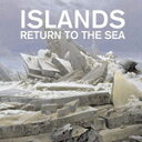 Artist Name: I - ISLANDS / RETURN TO THE SEA (10TH ANNIVERSARY EDITION) (CD)
