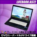 【中古ノートパソコン】富士通 LIFEBOOK A572/E Windows7Pro-64bitセット済み液晶15.6型ワイドHD+(1600×900) Core i5-3320M 2.6GHz メモ