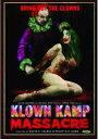 新品北米版DVD!Klown Kamp Massacre!