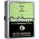【Electro-Harmonix】Hum Debugger(ハムデバッガー) ノイズゲート/ノイズサプレッサー【EHX/エレクトロ・ハーモニクス】