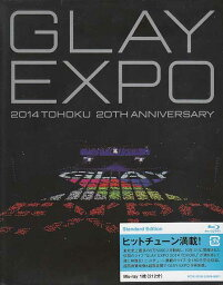 GLAY EXPO 2014 TOHOKU 20th Anniversary 【Blu-ray】