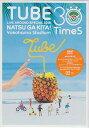 TUBE LIVE AROUND SPECIAL 2018 夏が来た! ~Yokohama Stadium 30 Times~ 【DVD】