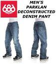 送料無料★16-17新作 686 MEN'S PARKLAN DECONSTRUCTED DENIM PANT SIXEIGHTSIX シックスエイトシックス メンズ デコンストラクテッド デニムパンツ スノーボードウェア カラー/INDIGO
