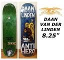 Anti Hero 8.25x32 DAAN VAN DER LINDEN アンタイヒーロー アンチヒーロー ダーン ヴァン ダー リンデン...