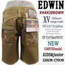 【SALE】【在庫限り】【KHAKIBrown】【120cm-170cm】【数限定夏モデル】【EDWINキッズ】Exclusive Vintage Model太...