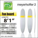 """【送料無料】ファンボード サーフボード【meyerhoffer】メイヤーホッファ meyerhoffer2 8'1"""""""