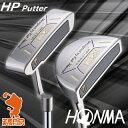 本間ゴルフ ホンマ HPパター HONMA HP Putter [HP-2001 HP-2002 HP-2003 HP-2005 HP-2006 HP-2007 HP-2008] ゴルフクラブ