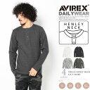 AVIREX 公式通販・DAILY WEAR | デイリー ヘンリーネック ロングスリーブ ティーシャツTRECO HENLY -NECK L/S T-SHIRT(アビレックス/アヴィレックス)