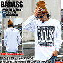 待望の再入荷!!BADASS STREET WEAR BADASS OFFICIAL LONG TE...