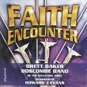 器乐曲 - ■フェイス・エンカウンター ブレット・ベイカー Faith Encounter【トロンボーン / ブラスバンド CD】