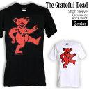 ロックTシャツ 半袖 Grateful Dead Tシャツ グレイトフルデッド デッドベアー ビーン...