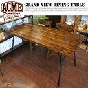GRAND VIEW DINING TABLE (グランドビュー ダイニングテーブル) ACME(アクメ)