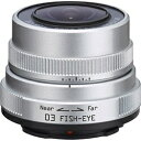 ペンタックス PENTAX カメラレンズ 3.2mm F5.6 03 FISH-EYE【ペンタックスQマウント】[03FISHEYE]
