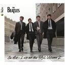 ユニバーサルミュージック ザ・ビートルズ/オン・エア〜ライヴ・アット・ザ・BBC Vol.2 期間限定盤 【CD】